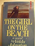 The Girl on the Beach: A Novel of Suspense (0396091903) by Johnston, Velda