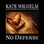 No Defense: A Barbara Holloway Novel   Kate Wilhelm