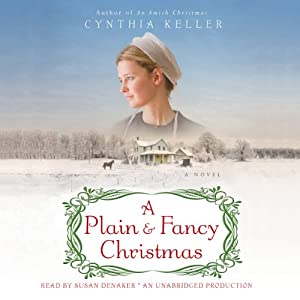 A Plain & Fancy Christmas: A Novel | [Cynthia Keller]