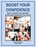 img - for Boost Your Confidence: How to Transform Your Self-Doubt and Overcome Obstacles to Your Success (Mind Matters Book 2) book / textbook / text book