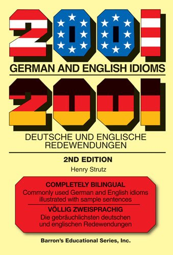 2001 German and English Idioms: 2001 Deutsche und Englische Redewendungen (Barrons Foreign Language Guides)