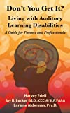 Don't You Get It? Living with Auditory Learning Disabilites