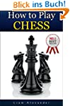 How to Play Chess: The Ultimate Chess...