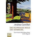 """Die schwarze Seele des Sommers. Commissario Montalbanos zehnter Fallvon """"Andrea Camilleri"""""""