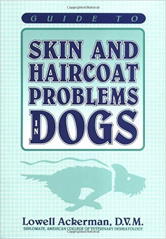 Guide to Skin and Haircoat Problems in Dogs written by Lowell Ackerman