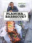 Plancha ou barbecue ? - R�galez-vous...