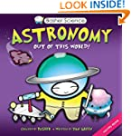 Basher Science: Astronomy: Out of thi...
