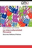 La Interculturalidad Peruana: Discursos, Políticas y Prácticas (M)