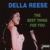 The Best Thing for You Della Reese