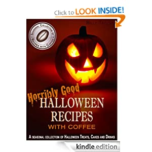 Horribly Good Halloween Recipes with Coffee - A Seasonal Collection of Holiday Recipes with Coffee.