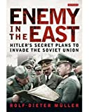 img - for Enemy in the East: Hitler's Secret Plans to Invade the Soviet Union book / textbook / text book