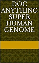 Doc Anything Super human genome