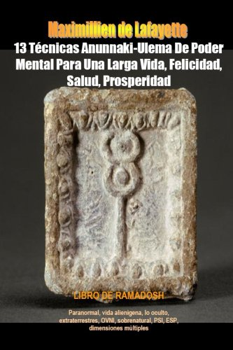13 Técnicas Anunnaki-Ulema De Poder Mental Para Una Larga Vida, Felicidad, Salud, Prosperidad
