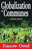 img - for Globalization of Communes: 1950-2010 by Oved, Yaacov (2012) Hardcover book / textbook / text book