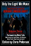 img - for Only the Light We Make: Tales from the world of Adrian's Undead Diary Volume Three (Volume 3) book / textbook / text book