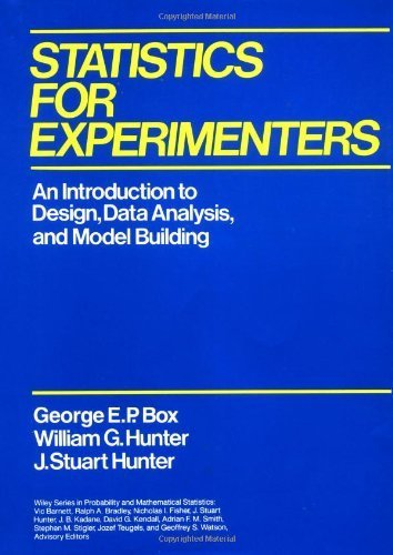 Statistics for Experimenters: An Introduction to Design, Data Analysis and Model Building (Probability & Mathematical Statistics)