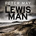 The Lewis Man (       UNABRIDGED) by Peter May Narrated by Peter Forbes