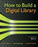 img - for How to Build a Digital Library, Second Edition (Morgan Kaufmann Series in Multimedia Information and Systems) book / textbook / text book