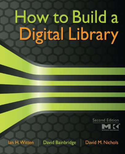 How to Build a Digital Library, Second Edition (Morgan...