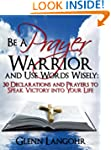 Be a Prayer Warrior and Use Words Wis...