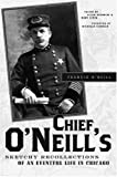 img - for Chief O'Neill's Sketchy Recollections of an Eventful Life in Chicago book / textbook / text book