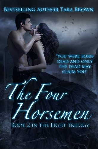 The Four Horsemen (The Light Series) by Tara Brown