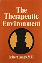 Therapeutic Environment by Robert J. Langs…
