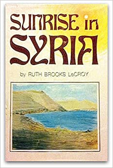 Sunrise In Syria A Fact And Fiction Story About Saul Of Tarsus Who Became Paul The Apostle