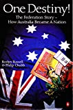 img - for One Destiny!: the Federation Story: The Federation Story - How Australia Became a Nation book / textbook / text book