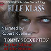 In the Midst of the Storm: Tommy's Deception: Ruthless Storm Trilogy, Book 3 | Elle Klass