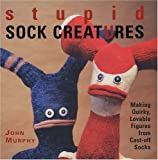 img - for Stupid Sock Creatures Making Quirky, Lovable Figures from Cast off Socks by Murphy, John [Lark Crafts,2005] (Paperback) book / textbook / text book