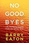 No Goodbyes: Life-Changing Insights f...