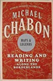 Maps and Legends: Reading and Writing Along the Borderlands[ MAPS AND LEGENDS: READING AND WRITING ALONG THE BORDERLANDS ] by Chabon, Michael (Author) Feb-24-09[ Paperback ] (0061720070) by Chabon, Michael