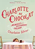 img - for Charlotte Au Chocolat: Memories of a Restaurant Girlhood book / textbook / text book
