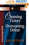 Choosing Victory, Overcoming Defeat:...
