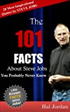 Steve Jobs: 101 Facts About Steve Jobs You Probably Never Knew (facts101)