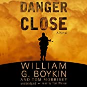 Danger Close: A Novel | [William G. Boykin, Tom Morrisey]
