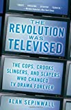 www.payane.ir - The Revolution Was Televised: The Cops, Crooks, Slingers, and Slayers Who Changed TV Drama Forever
