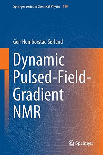 Dynamic Pulsed-Field-Gradient NMR [electronic resource]