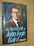 The Secret Life of John Logie Baird (0091587204) by McArthur, Tom