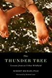 img - for Thunder Tree: Lessons from an Urban Wildland book / textbook / text book