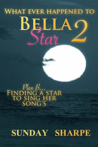 What ever happened to bella star 2: Plan B: Volume 2