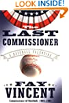 The Last Commissioner: A Baseball Val...
