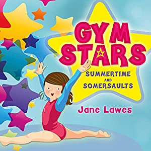 Gym Stars, Book 1: Summertime and Somersaults | [Jane Lawes]