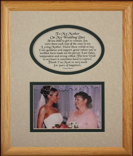8x10 TO MY MOTHER ON MY WEDDING DAY Picture & Poetry Photo Gift Frame ~ Cream/Hunter Green Mat ~ Heartfelt Wedding Day Keepsake Gift for Mother from Daughter/Bride!