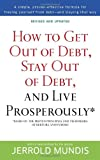 img - for How to Get Out of Debt, Stay Out of Debt, and Live Prosperously*: Based on the Proven Principles and Techniques of Debtors Anonymous book / textbook / text book