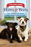 Welcome Home Mama and Boris: How A Sister's Love Saved A Fallen Soldier