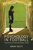img - for Psychology in Football: Working with Elite and Professional Players by Mark Nesti (9-Jun-2010) Paperback book / textbook / text book