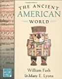 The Ancient American World (The World in Ancient Times)