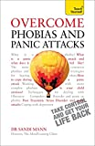 Overcome Phobias and Panic Attacks (Teach Yourself)